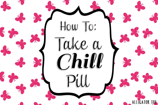 How-To-Take-a-Chill-Pill