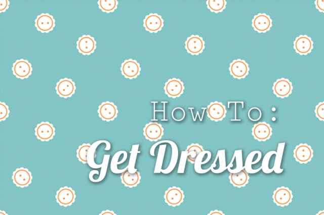 How-To-Get-Dressed